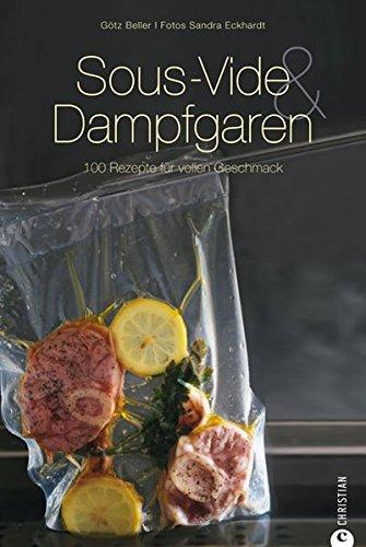 Sous-Vide & Dampfgaren: 100 Rezepte für vollen Geschmack (Cook & Style) - 1